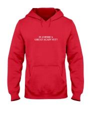 Is America Great Again Yet Questionmark Hooded Sweatshirt front