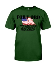 FORT ORD HAD BALLS Classic T-Shirt front