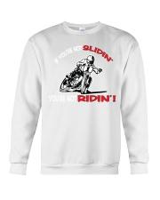 Not Slidin   Not Ridin Crewneck Sweatshirt thumbnail