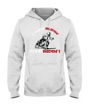 Not Slidin   Not Ridin Hooded Sweatshirt thumbnail