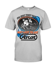 ASCOT IM NOT OLD BUT I GOT TO SEE IT Classic T-Shirt front