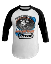 ASCOT IM NOT OLD BUT I GOT TO SEE IT Baseball Tee thumbnail