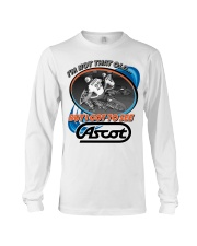 ASCOT IM NOT OLD BUT I GOT TO SEE IT Long Sleeve Tee thumbnail