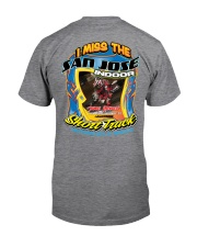 I MISS SAN JOSE INDOOR HELP JAMES 2 Sided Classic T-Shirt back