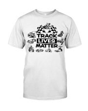 TRACK LIVES MATTER Classic T-Shirt front