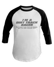 I'M A DIRT TRACK RACER Baseball Tee thumbnail