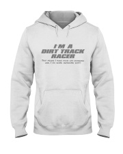 I'M A DIRT TRACK RACER Hooded Sweatshirt thumbnail