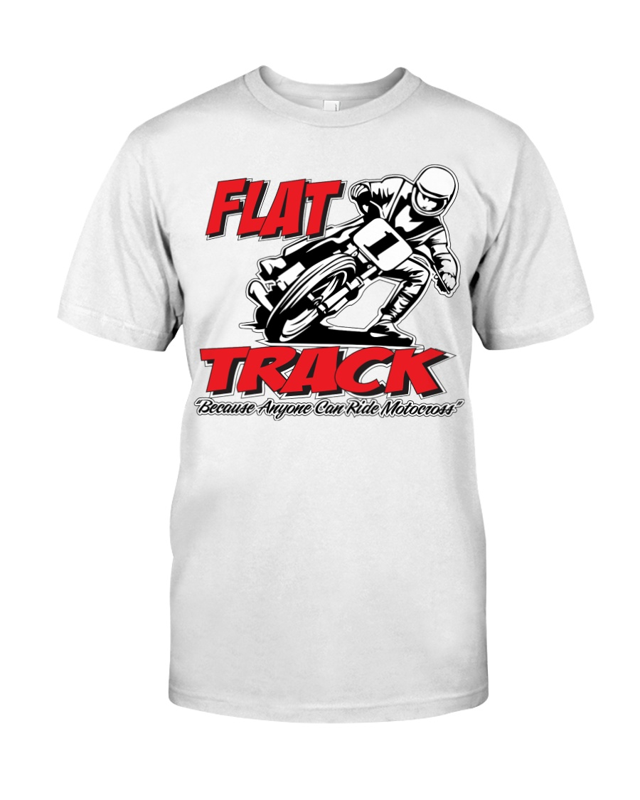 FLAT TRACK Because Anyone can Ride Motocross Kenny Classic T-Shirt