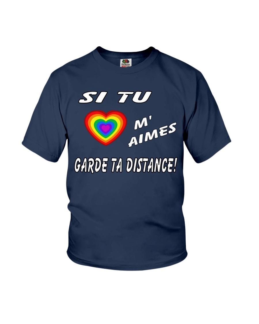 Si Tu M'Aimes Garde Ta Distance Youth T-Shirt