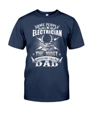 Some people call me an electrician Classic T-Shirt front