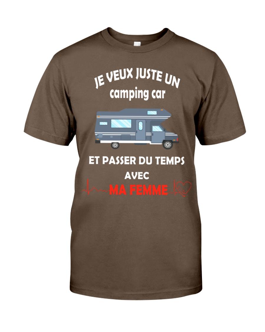 je veux juste un camping car et passer du temps  Classic T-Shirt