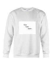 Your Cute Jeans  Crewneck Sweatshirt front