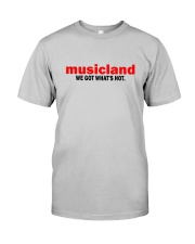 Musicland - We Got What's Hot Classic T-Shirt front