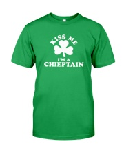 Kiss Me I'm a Chieftain Classic T-Shirt front