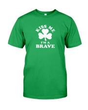Kiss Me I'm a Brave Classic T-Shirt front