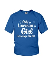 Only a Lineman's girl gets hugs like this Youth T-Shirt front