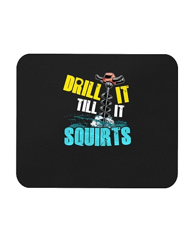 Funny Ice Fishing Drill It Till It Squirts