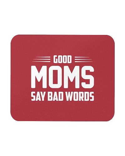 GOOD MOMS SAY BAD WORDS Gift For Moms Mothers