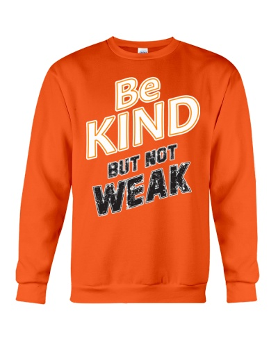 Unity day shirt Be Kind but not Weak Tee