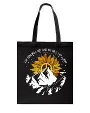 THE SUN WILL RISE AND WE WILL TRY AGAIN Tote Bag thumbnail