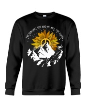 THE SUN WILL RISE AND WE WILL TRY AGAIN Crewneck Sweatshirt thumbnail