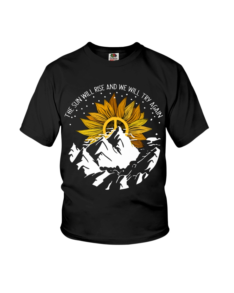 THE SUN WILL RISE AND WE WILL TRY AGAIN Youth T-Shirt