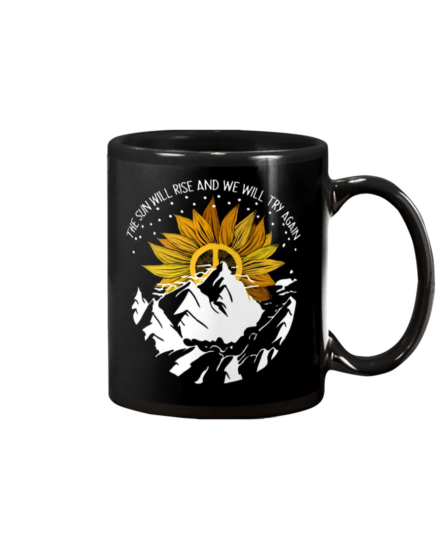 THE SUN WILL RISE AND WE WILL TRY AGAIN Mug