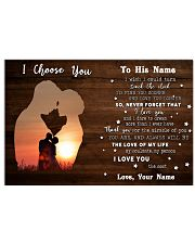 Custom Name I Choose You The Love Of My Life 24x16 Poster front