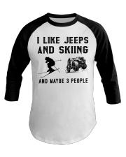 I-like-jeeps-and-skiing-and-maybe-3-people Baseball Tee tile