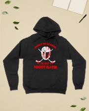 Hockey-Dont-Be-Scared-Im-Just-Hockey-Player Hooded Sweatshirt lifestyle-unisex-hoodie-front-6