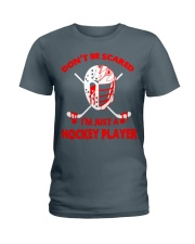 Hockey-Dont-Be-Scared-Im-Just-Hockey-Player Ladies T-Shirt tile