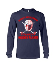 Hockey-Dont-Be-Scared-Im-Just-Hockey-Player Long Sleeve Tee tile