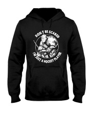 Hockey-Dont-Scared-Im-Just-A-Hockey-Player Hooded Sweatshirt front