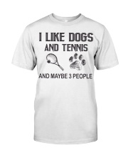 I-like-dogs-and-tennis-and-maybe-3-people Classic T-Shirt front