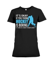 Its-Okay-If-you-think-hockey-is-boring Premium Fit Ladies Tee tile