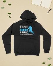 Its-Okay-If-you-think-hockey-is-boring Hooded Sweatshirt lifestyle-unisex-hoodie-front-6