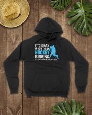 Its-Okay-If-you-think-hockey-is-boring Hooded Sweatshirt lifestyle-unisex-hoodie-front-7