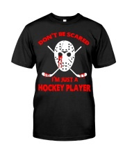 Hockey-Dont-Be-Scare-Im-Just-Hockey-Player Classic T-Shirt tile