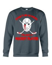 Hockey-Dont-Be-Scare-Im-Just-Hockey-Player Crewneck Sweatshirt tile