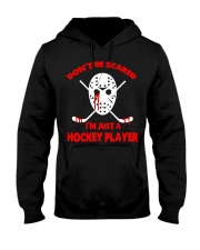 Hockey-Dont-Be-Scare-Im-Just-Hockey-Player Hooded Sweatshirt front