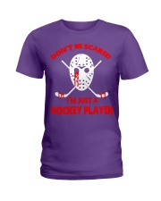 Hockey-Dont-Be-Scare-Im-Just-Hockey-Player Ladies T-Shirt tile
