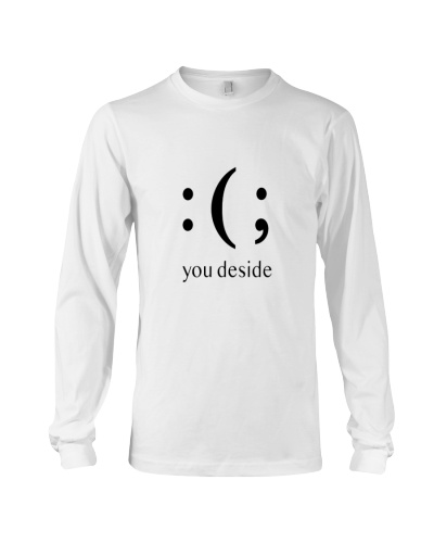 You Deside to be Happy or Sad