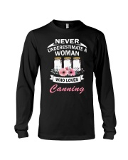 Never understimate a woman who loves canning shirt Long Sleeve Tee thumbnail