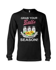 Grab your balls it's canning season Long Sleeve Tee thumbnail