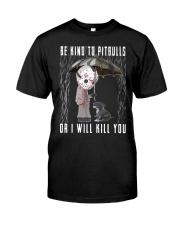 Be kind to pitbulls Classic T-Shirt front