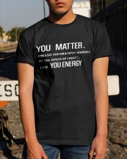 You Matter T-Shirt Gift Shirt For Boys And Grils Classic T-Shirt apparel-classic-tshirt-lifestyle-29