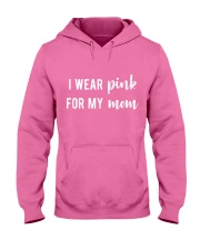 I Wear Pink for my Mom Shirt Hooded Sweatshirt thumbnail