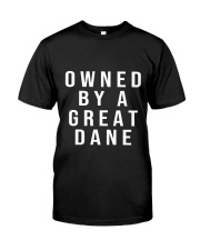 Funny Great Dane Shirts - Owned by a Great Dane  Classic T-Shirt front