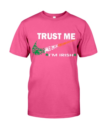 TRUST ME I'M IRISH