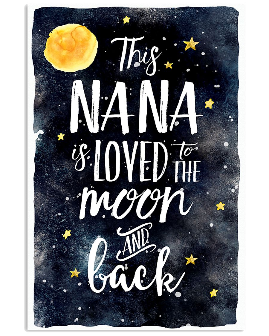 This nana is loved to the moon and back 11x17 Poster